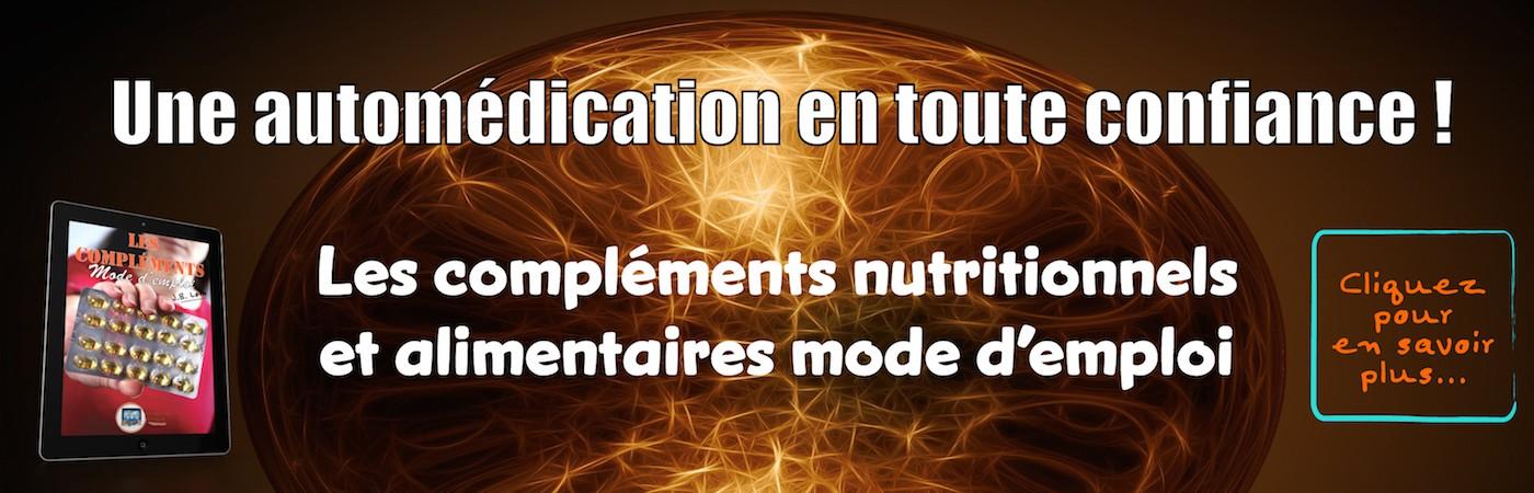 Les compléments alimentaires et nutritionnels... mode d'emploi